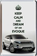 KEEP CALM and DREAM OF AN EVOQUE with a Range Rover Evoque image Fridge Magnet